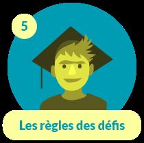 Capsule élève 5 : Les règles des défis