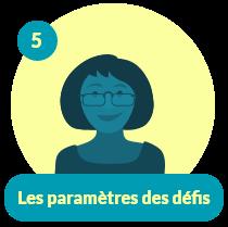 Capsule CDO Enseignant 5 – Les paramètres des défis